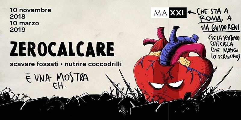 La mostra ZEROCALCARE a Roma: info sull'evento.